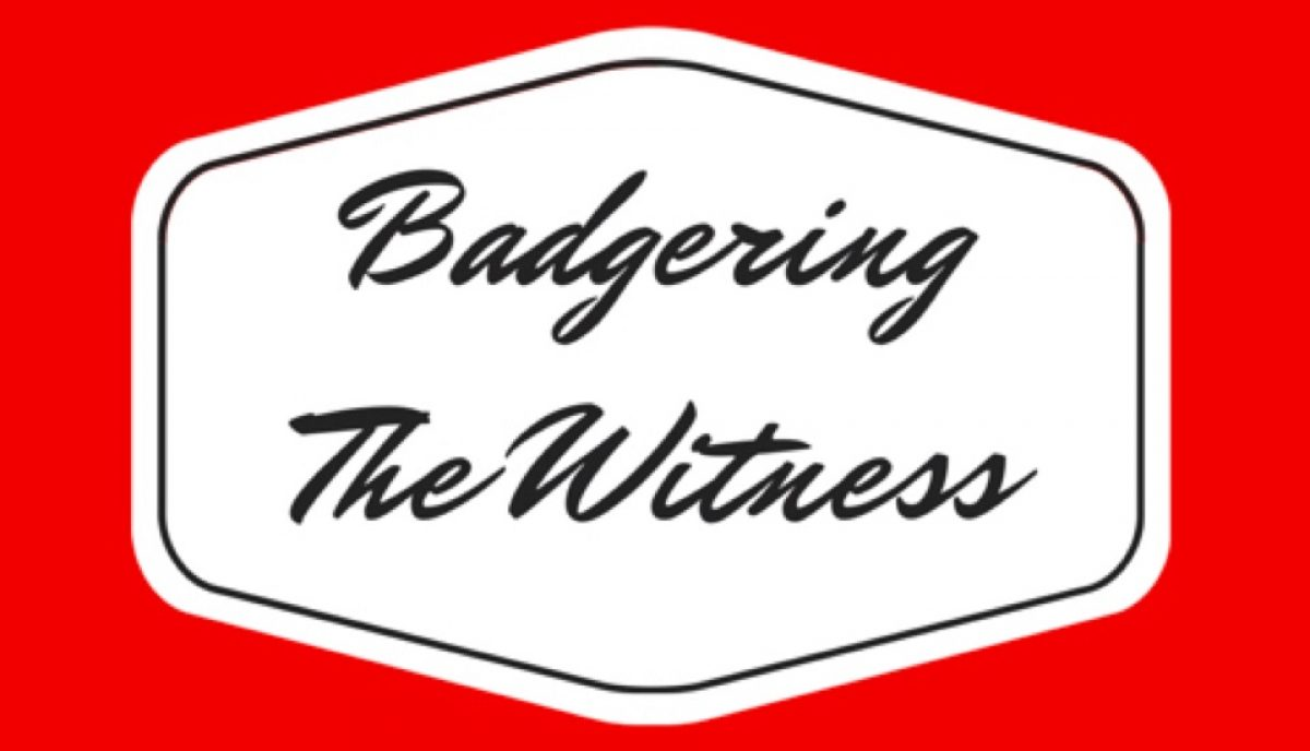 Badgering The Witness